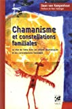 Chamanisme et constellations familiales : Le rôle de l'âme dans les rituels chamaniques et les constellations familiales