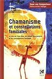Chamanisme et constellations familiales - Le rôle de l'âme dans les rituels chamaniques et les constellations familiales