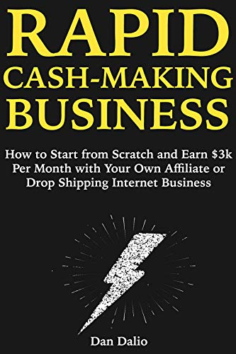 Rapid Cash Making Business: How to Start from Scratch and ...
