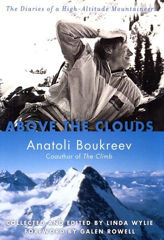 Above the Clouds: The Diaries of a High-Altitude Mountaineer by Anatoli Boukreev (2001-10-12)