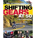 [( Shifting Gears at 50: A Motorcycle Guide for New and Returning Riders[ SHIFTING GEARS AT 50: A MOTORCYCLE GUIDE FOR NEW AND RETURNING RIDERS ] By Buonpastore, Philip ( Author )Feb-14-2012 Paperback By Buonpastore, Philip ( Author ) Paperback Feb - 2012)] Paperback