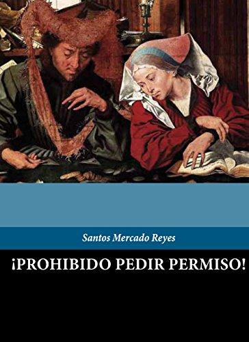 Prohibido Pedir Permiso por Santos Mercado