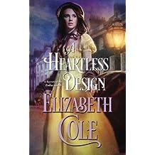 A Heartless Design (Secrets of the Zodiac) (Volume 1) by Elizabeth Cole (2013-09-24)