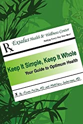 Keep It Simple, Keep It Whole: Your Guide to Optimum Health