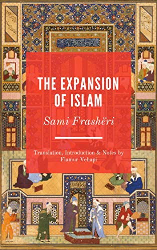 The Expansion of Islam: A Nineteenth Century Treatise (English Edition)