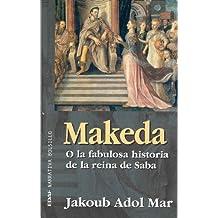 Makeda o la fabulosa historia de la reina de Saba (EDAF Bolsillo. Narrativa bolsillo)