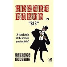 Arsene Lupin in 813 by Maurice LeBlanc (2003-09-14)