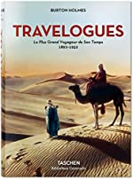 Travelogues - Le plus grand voyageur de son temps (1892-1952) de Burton Holmes