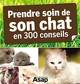 Son chat : 300 conseils pour en prendre soin par [Poussin, Virginie, Hernandez, Cédric]