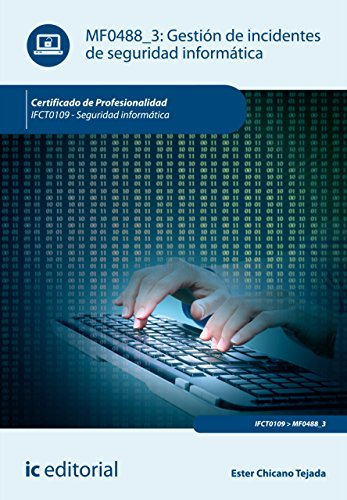 Gestión de incidentes de seguridad informática. IFCT0109 (Spanish Edition)