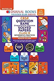 Oswaal CBSE Question Bank Class 12 Informatics Practice Chapterwise & Topicwise Solved Papers (Reduced Syl