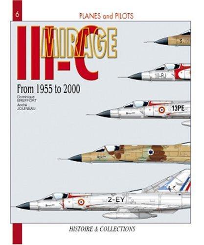 Mirage III from 1955 to 2000 (Planes & Pilots) por Dominique Breffort