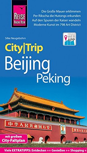 Reise Know-How CityTrip Beijing / Peking: Reiseführer mit Stadtplan und kostenloser Web-App