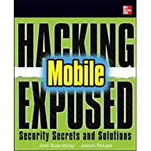 [Hacking Exposed Mobile: Mobile Security Secrets & Solutions] (By: Neil Bergman) [published: September, 2013]