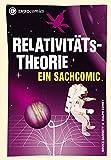 Relativitätstheorie: Ein Sachcomic (Infocomics) - Bruce Bassett