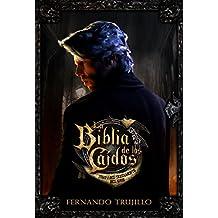 La Biblia de los Caídos. Tomo 1 del testamento del Gris. (Spanish Edition)