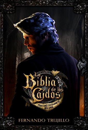 La biblia de los caídos. tomo 1 del testamento del gris. EPUB Descargar gratis!