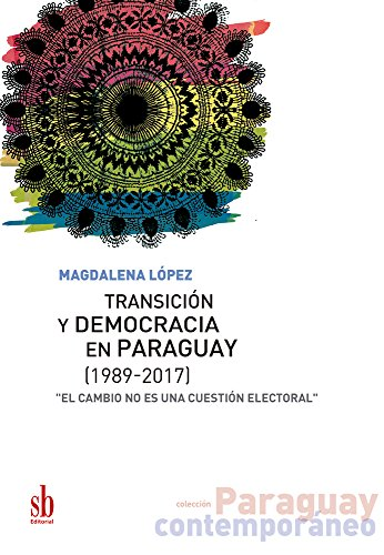 Transición y democracia en Paraguay [1989-2017]