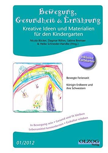 Bewegung, Gesundheit & Ernährung: Kreative Ideen und Materialien für den Kindergarten