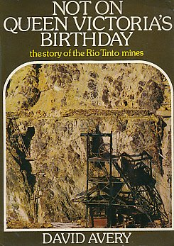 not-on-queen-victorias-birthday-the-story-of-the-rio-tinto-mines
