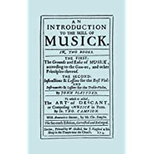 An Introduction to the Skill of Musick. the Grounds and Rules of Musick...bass Viol...the Art of Descant