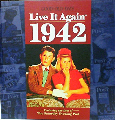 Live It Again: 1942 by Good Old Days magazine (2010) Hardcover