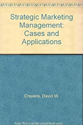 Strategic Marketing Management: Cases and Applications