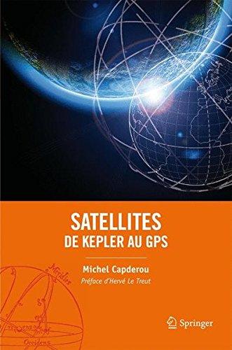 Satellites : de Kepler au GPS par Michel Capderou