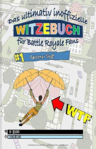 Produktbild Das ultimativ inoffizielle Witzebuch für Battle Royale Fans