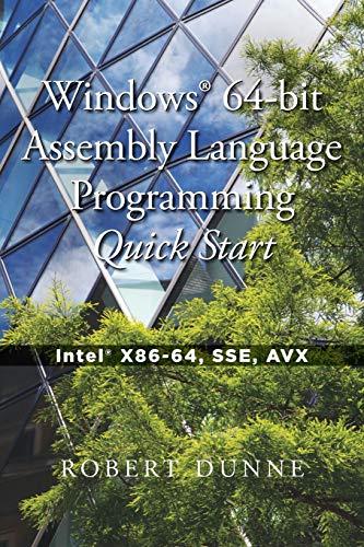 Windows 64-bit Assembly Language Programming Quick Start: Intel X86-64, SSE, AVX -