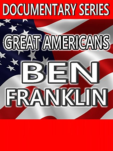 great-americans-ben-franklin-documentary-series-ov