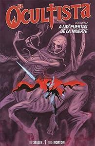 El Ocultista vol. 2: A las puertas de la muerte par Tim Seeley