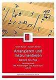 Arrangieren und Instrumentieren. Barock bis Pop. Mit CD-Rom. Reihe: Bärenreiter Studienbücher Musik 14