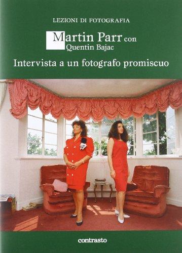 Intervista a un fotografo promiscuo di Martin Parr