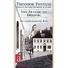 Von Zwanzig bis Dreißig: Autobiographisches. Große Brandenburger Ausgabe Das autobiographische Werk, Band 1  (Fontane GBA Das autobiographische Werk, Band 3)