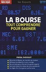 La Bourse - Tout comprendre pour gagner de Pascal Chevolot