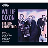 Willie Dixon: Roots N'Blues-the Big Three Trio/Smg (Audio CD)
