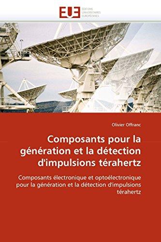 Composants pour la génération et la détection d''impulsions térahertz