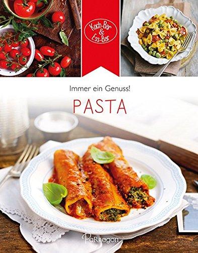 Pasta: Immer ein Genuss! (Koch-Bar & Ess-Bar)