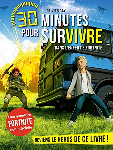 Dans L Enfer De Fortnite 30 Minutes Pour Survivre Tome 6