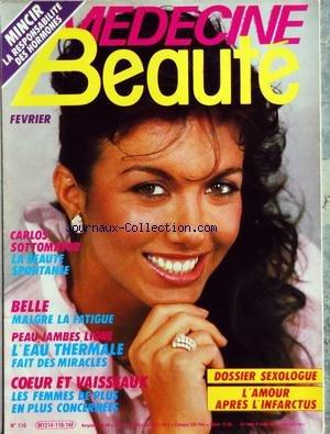 MEDECINE BEAUTE [No 110] du 01/02/1984 - SEXOLOGUE / L'AMOUR APRES L'INFARCTUS - CARLOS SOTTOMAYOR LA BEAUTE SPONTANEE - BELLE MALGRE LA FATIGUE - L'EAU THERMALE FAIT DES MIRACLES - COEUR ET VAISSEAUX / LES FEMMES DE PLUS EN PLUS CONCERNEES