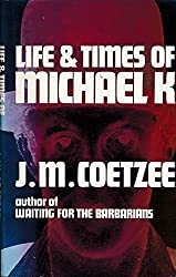 Life and Times of Michael K by J. M. Coetzee (1983-09-26)