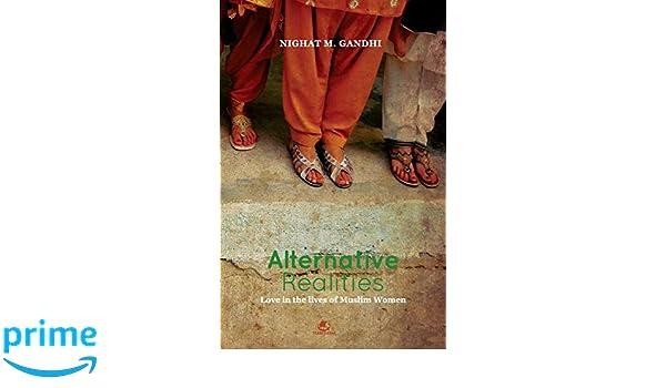 ALTERNATIVE REALITIES:LOVE IN THE LIVES OF MUSLIM WOMEN