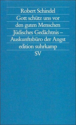 Preisvergleich Produktbild Gott schütz uns vor den guten Menschen: Jüdisches Gedächtnis - Auskunftsbüro der Angst (edition suhrkamp)