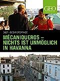 Mécaniqueros - Nichts ist unmöglich in Havanna