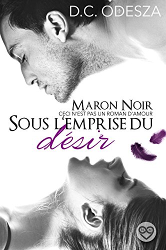 MARON NOIR – Sous l'emprise du désir: Part 1