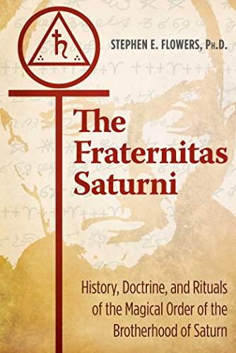 The Fraternitas Saturni: History, Doctrine, and Rituals of the Magical Order of the Brotherhood of Saturn (English Edition)