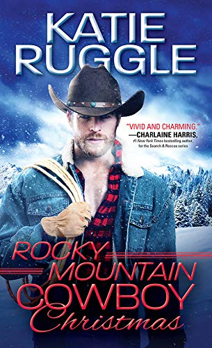 Rocky Mountain Cowboy Christmas (Rocky Mountain Cowboys) by [Ruggle, Katie]