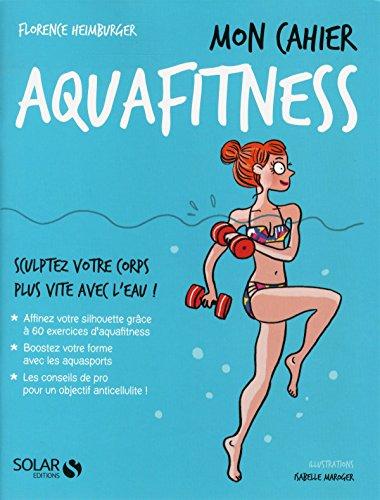 Mon cahier aquafitness par Florence Heimburger