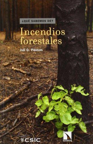 Incendios forestales : una visión desde la ecología por Juli García i Pausas